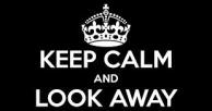 keep calm look away
